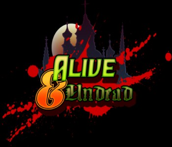 Alive and Undead