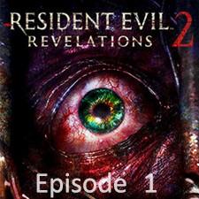 Resident Evil: Revelations 2 EP 1